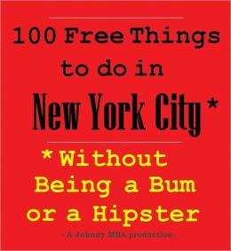 100 Free Things to do in New York* Without Being a Bum or a Hipster