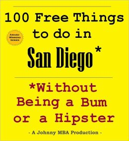 100 Free Things to do in San Diego* While Avoiding Bums and Hipsters