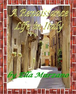 A Renaissance Life in Italy