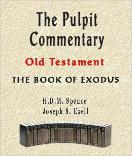 The Pulpit Commentary-Book of Exodus