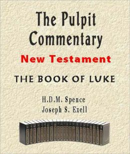 The Pulpit Commentary-Book of Luke