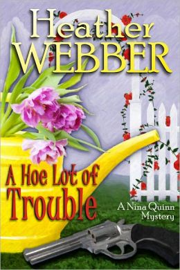 A Hoe Lot of Trouble (Nina Quinn Series #1)
