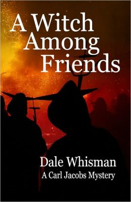 A Witch Among Friends: A Carl Jacobs Mystery