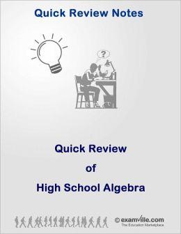 Quick Review of High School Algebra