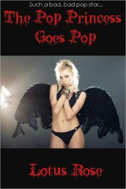 The Pop Princess Goes Pop: A Short Story