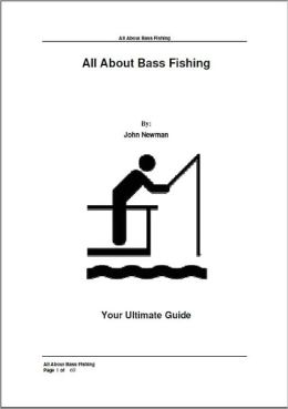 All About Bass Fishing: Your Ultimate Guide