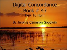 Hew To Horn - Digital Concordance Book 43