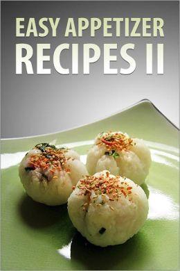 Easy Appetizer Recipes II