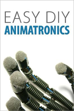 Easy DIY Animatronics