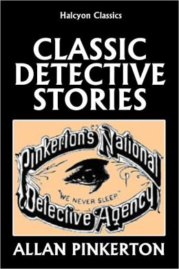Classic Detective Stories by Allan Pinkterton