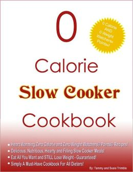 0 Calorie Slow Cooker Cookbook
