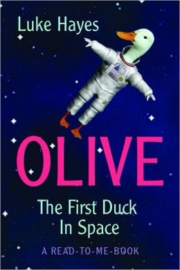Olive: The First Duck in Space