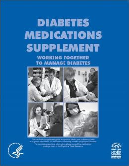 Working Together to Manage Diabetes: Diabetes Medications Supplement, 2007