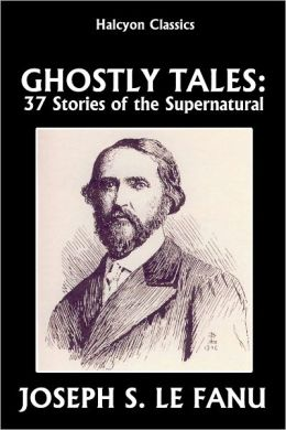 Ghostly Tales: 37 Stories of the Supernatural