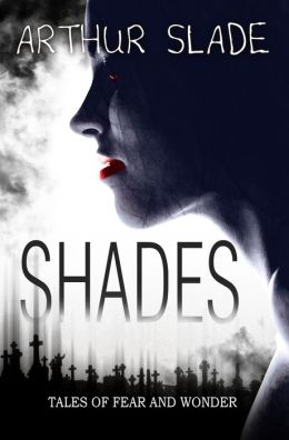Shades: Tales of Fear and Wonder
