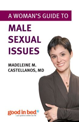 A Woman's Guide to Male Sexual Issues