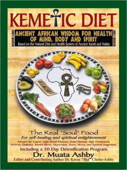 The Kemetic Diet, Food for Body, Mind and Spirit