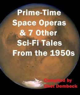 Prime-Time Space Operas and 7 Other Sci-Fi Tales from the 1950s