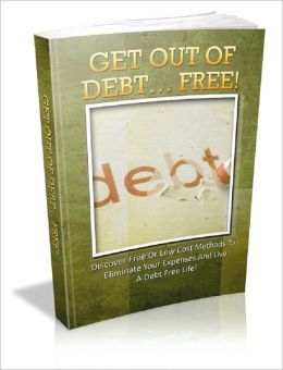 Get Out Of Debt… Free!