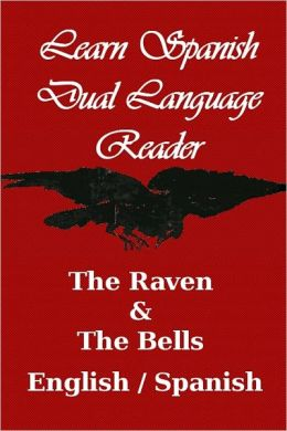 Learn Spanish - Dual Language Reader (The Raven / The Bells)