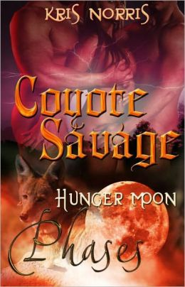 Coyote Savage [Phases Hunger Moon Shape-shifter Multiple Partner Romance]