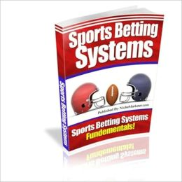 Sports Betting Systems - Do You Know The Fundamentals?