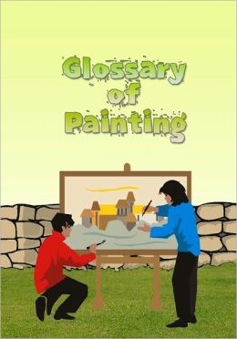 Glossary of Painting Terminology