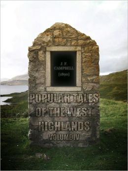 Popular Tales of the West Highlands Vol IV