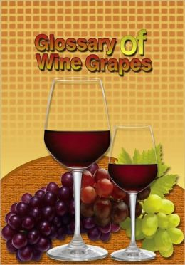 Glossary of Wine Grapes