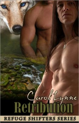 Retribution [Male/Male Multiple Partner Shape-shifter Erotic Romance Refuge Shifters Series]