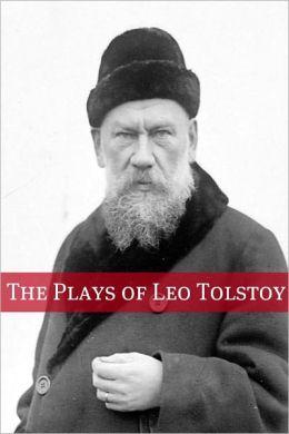 The Plays of Leo Tolstoy