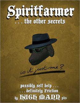 Spiritfarmer...the other secrets