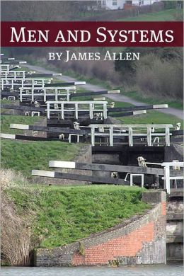 Men and Systems (Annotated with Biography about James Allen)
