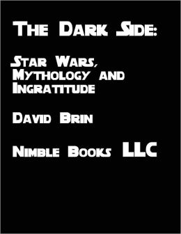 The Dark Side: Star Wars, Mythology, and Ingratitude
