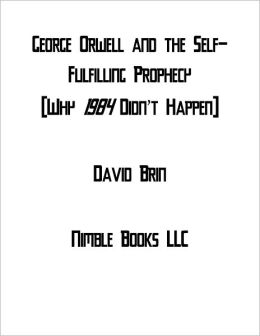 George Orwell and the Self-Fulfilling Prophecy
