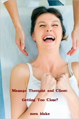 Massage Therapist and Client: Getting Too Close?