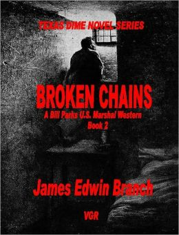 Broken Chains(Bill Parks U.S. Marshal Book 2)