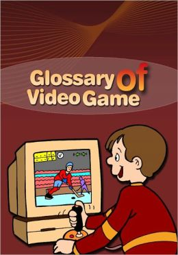 Glossary of Video Game