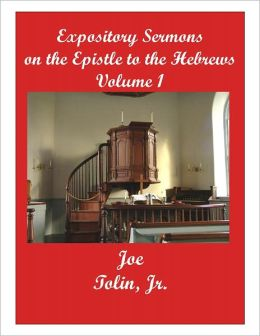 Expository Sermons on the Epistle to the Hebrews Volume 1