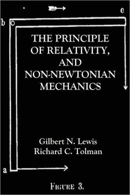 THE PRINCIPLE OF RELATIVITY, AND NON-NEWTONIAN MECHANICS