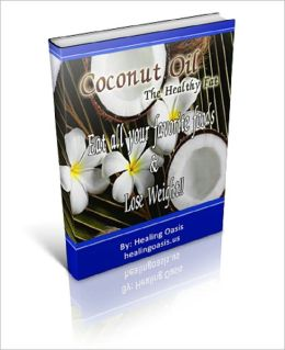 Coconut Oil: The Healthy Fat