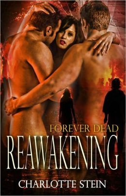 Reawakening [Multiple Partners Paranormal Zombie Erotic Romance Forever Dead Series]