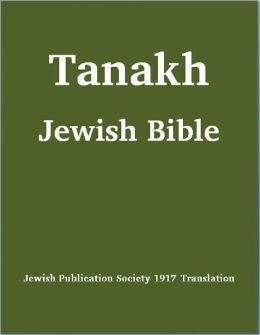 Tanakh (Tanach) Jewish Bible (Jewish Publication Society [JPS] 1917 Translation) (with superior formatting and navigation)