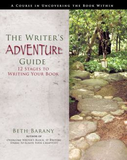 The Writer's Adventure Guide: 12 Stages to Writing Your Book