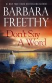 Book Cover Image. Title: Don't Say a Word, Author: Barbara Freethy