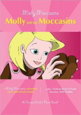 Molly Moccasins -- Molly and her Moccasins