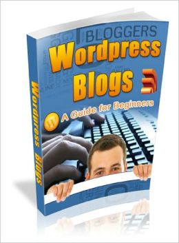 Bloggers WordPress Blogs : A Guide For Beginners