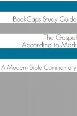 The Gospel of Mark: A Modern Bible Commentary