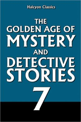 The Golden Age of Mystery and Detective Stories Vol. 7