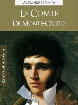 LE COMTE DE MONTE-CRISTO (Edition NOOK Speciale, Version Francaise) par Alexandre Dumas (pere), The Count of Monte-Cristo by Alexandre Dumas (French Language Version) by Alexandre Dumas [Alexandre Dumas Complete Works / Oeuvres Completes]